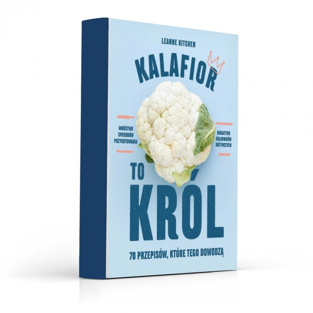"""Książka """"Kalafior to król\"""" Leanne Kitchen. Foto: materiały prasowe."""