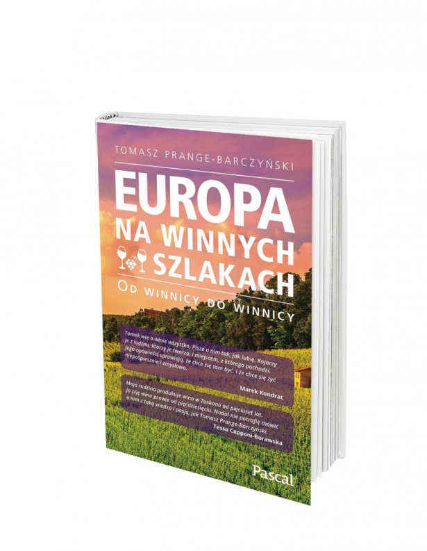 """""""Europa na winnych szlakach"""" Tomasza Prange-Barczyńskiego. Foto: materiały prasowe."""