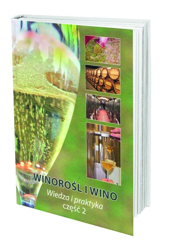 """Książka """"Winorośl i wino. Wiedza i praktyka"""". Foto: materiały prasowe."""